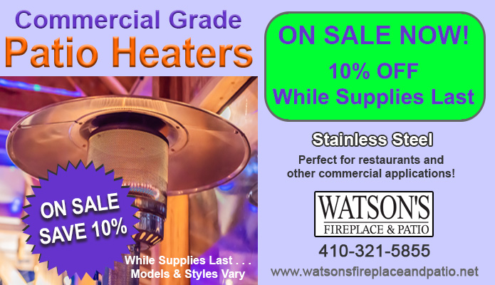 Commercial Grade Patio Heaters Now In Stock at Watson's Fireplace and Patio