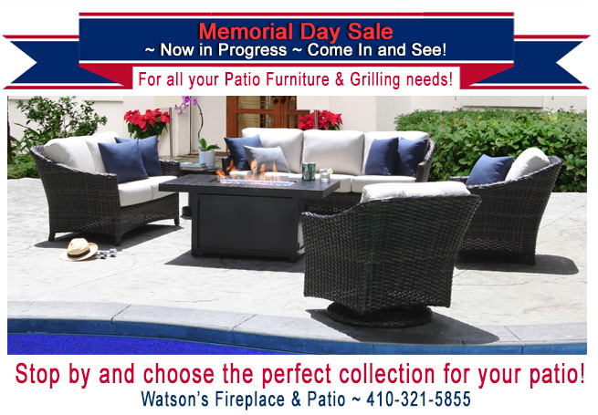 Memorial Day Sale Now In Progress At Fireplaces At Watson S Fireplace Patio