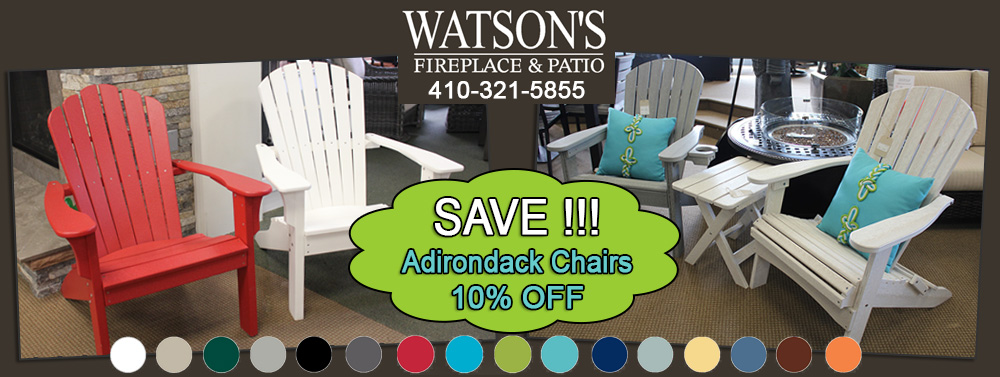 Save 10% on Adirondack Chairs at Watson's Fireplace and Patio