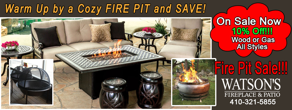 Save 10% on any Fire Pit at Watson's Fireplace and Patio